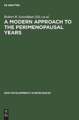 A Modern Approach to the Perimenopausal Years - New Developments in Biosciences (Hardback)