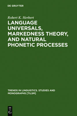 Language Universals, Markedness Theory, and Natural Phonetic Processes - Trends in Linguistics. Studies and Monographs [TiLSM] (Hardback)