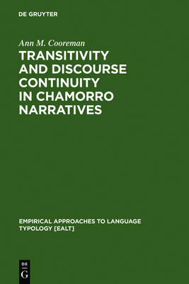 Transitivity and Discourse Continuity in Chamorro Narratives - Empirical Approaches to Language Typology [EALT] (Hardback)