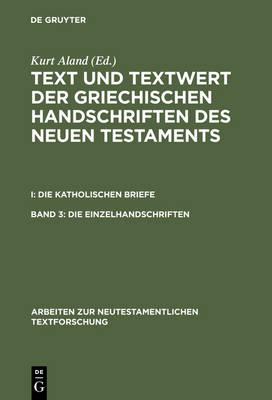 Die Einzelhandschriften - Arbeiten zur Neutestamentlichen Textforschung 11 (Hardback)