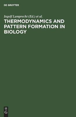 Thermodynamics and Pattern Formation in Biology (Hardback)