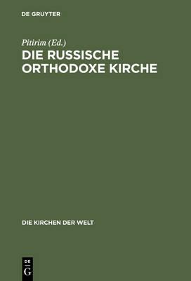 Die Russische Orthodoxe Kirche - Die Kirchen Der Welt, 19 (Hardback)