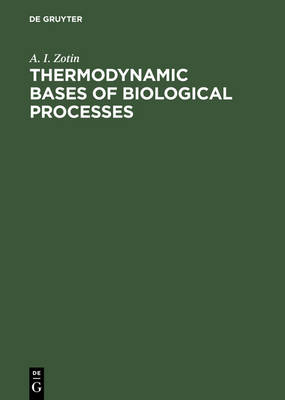 Thermodynamic Bases of Biological Processes: Physiological Reactions and Adaptations (Hardback)