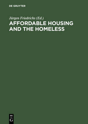Affordable Housing and the Homeless (Hardback)