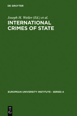 International Crimes of State: A Critical Analysis of the ILC's Draft Article 19 on State Responsibility - European University Institute: Series A 10 (Hardback)