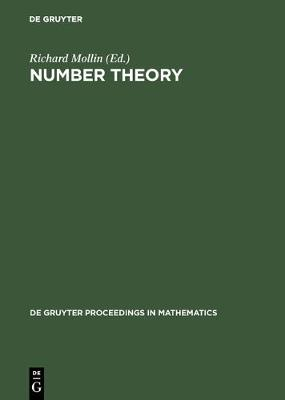 Number Theory: Proceedings of the First Conference of the Canadian Number Theory Association held at the Banff Center, Banff, Alberta, April 17-27, 1988 - De Gruyter Proceedings in Mathematics (Hardback)