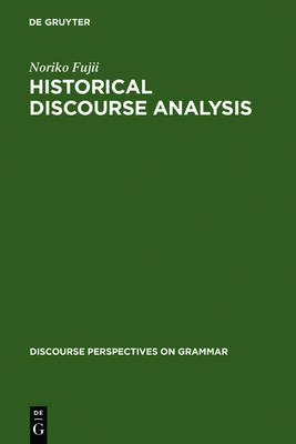 Historical Discourse Analysis: Grammatical Subject in Japanese - Discourse Perspectives on Grammar (Hardback)