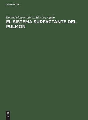 El Sistema Surfactante del Pulmon: Fundamentos Morfologicos Y Significado Clinico (Hardback)