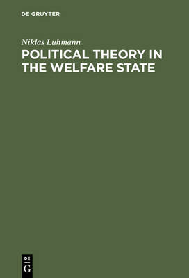 Political Theory in the Welfare State (Hardback)