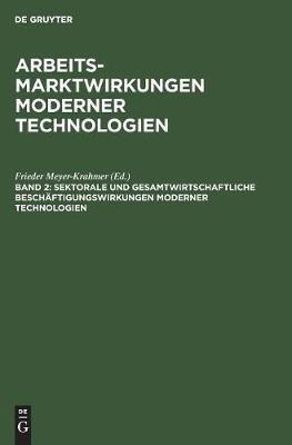 Sektorale und gesamtwirtschaftliche Beschaftigungswirkungen moderner Technologien - Arbeitsmarktwirkungen Moderner Technologien 2 (Hardback)