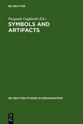 Symbols and Artifacts: Views of the Corporate Landscape - De Gruyter Studies in Organization (Hardback)