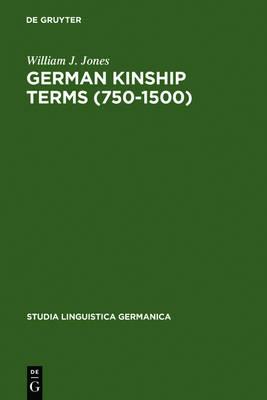 German Kinship Terms (750-1500): Documentation and Analysis - Studia Linguistica Germanica 27 (Hardback)