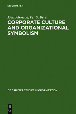 Corporate Culture and Organizational Symbolism: An Overview - De Gruyter Studies in Organization 34 (Hardback)
