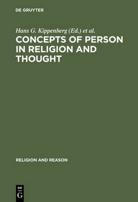 Concepts of Person in Religion and Thought - Religion and Reason 37 (Hardback)