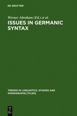 Issues in Germanic Syntax - Trends in Linguistics. Studies and Monographs [TiLSM] (Hardback)