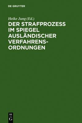 Der Strafproze Im Spiegel Ausl ndischer Verfahrensordnungen: Frankreich,  sterreich, Schweiz, Udssr, USA (Hardback)