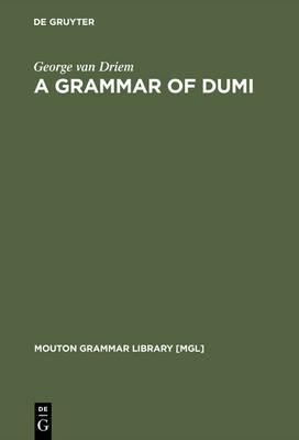 A Grammar of Dumi - Mouton Grammar Library [MGL] 10 (Hardback)