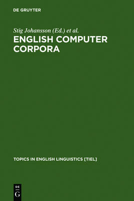 English Computer Corpora: Selected Papers and Research Guide - Topics in English Linguistics [TiEL] 3 (Hardback)