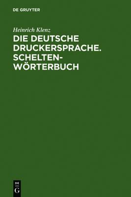 Die Deutsche Druckersprache. Scheltenw rterbuch (Hardback)