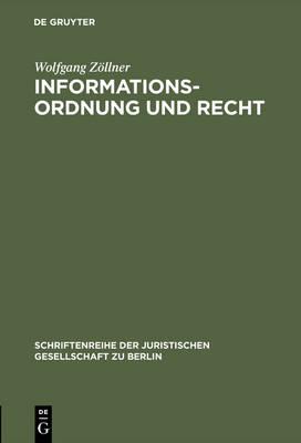 Informationsordnung und Recht - Schriftenreihe der Juristischen Gesellschaft Zu Berlin 118 (Hardback)