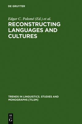 Reconstructing Languages and Cultures - Trends in Linguistics. Studies and Monographs [TiLSM] (Hardback)