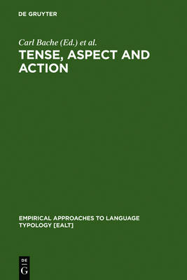 Tense, Aspect and Action: Empirical and Theoretical Contributions to Language Typology - Empirical Approaches to Language Typology [EALT] 12 (Hardback)