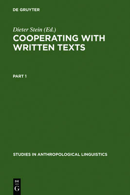 Cooperating with Written Texts: The Pragmatics and Comprehension of Written Texts - Studies in Anthropological Linguistics 5 (Hardback)