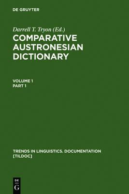 Comparative Austronesian Dictionary: An Introduction to Austronesian Studies - Trends in Linguistics. Documentation [TiLDOC] (Hardback)