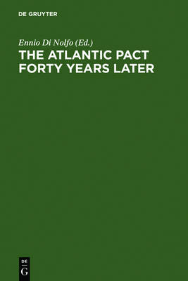 The Atlantic Pact forty Years later: A Historical Reappraisal (Hardback)