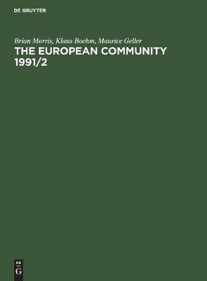 The European Community 1991/2: The Professional Reference Book for Business, Media and Government (Hardback)