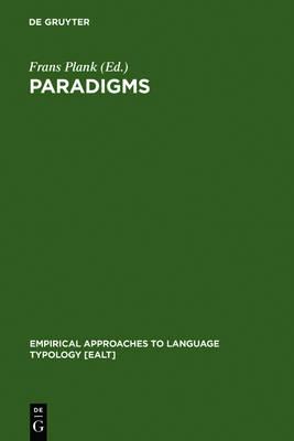 Paradigms: The Economy of Inflection - Empirical Approaches to Language Typology [EALT] 9 (Hardback)