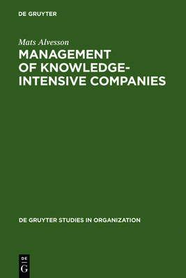 Management of Knowledge-Intensive Companies - De Gruyter Studies in Organization (Hardback)