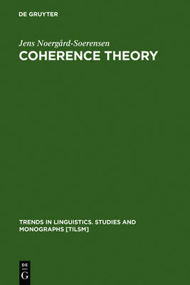 Coherence Theory: The Case of Russian - Trends in Linguistics. Studies and Monographs [TiLSM] (Hardback)