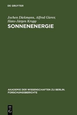 Sonnenenergie: Herausforderung F r Forschung, Entwicklung Und Internationale Zusammenarbeit - Akademie der Wissenschaften Zu Berlin. Forschungsberichte 1 (Hardback)