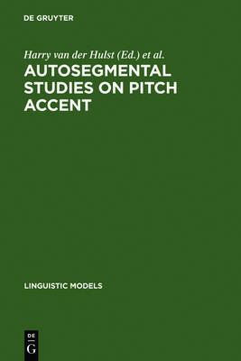Autosegmental Studies on Pitch Accent - Linguistic Models 11 (Hardback)