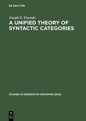 A Unified Theory of Syntactic Categories - Studies in Generative Grammar [SGG] 19 (Hardback)