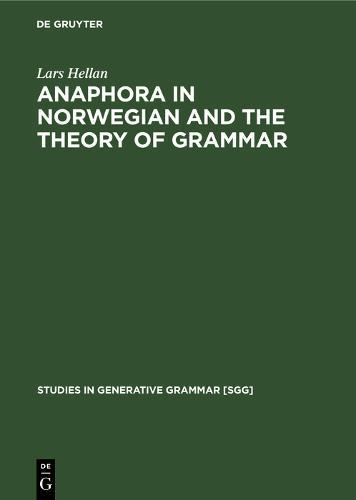 Anaphora in Norwegian and the Theory of Grammar - Studies in Generative Grammar [SGG] (Hardback)