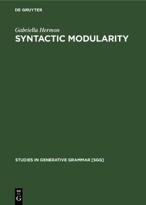 Syntactic Modularity - Studies in Generative Grammar [SGG] (Hardback)