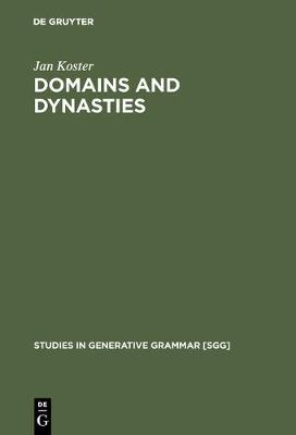 Domains and Dynasties: The Radical Autonomy of Syntax - Studies in Generative Grammar [SGG] (Hardback)
