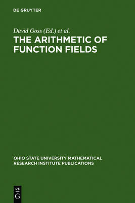 The Arithmetic of Function Fields: Proceedings of the Workshop at the Ohio State University, June 17-26, 1991 - Ohio State University Mathematical Research Institute Publications 2 (Hardback)