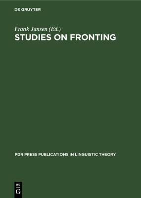 Studies on Fronting - PDR Press publications in linguistic theory (Hardback)