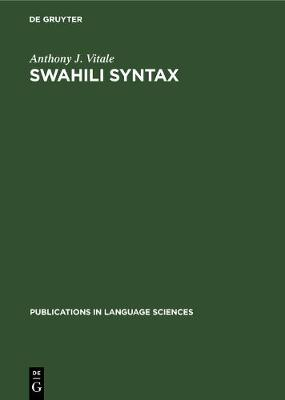 Swahili Syntax - Publications in Language Sciences (Hardback)