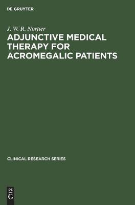 Adjunctive Medical Therapy for Acromegalic Patients - Clinical research series (Hardback)