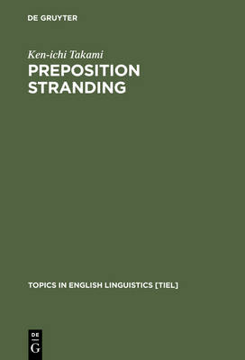 Preposition Stranding: From Syntactic to Functional Analyses - Topics in English Linguistics [TiEL] (Hardback)
