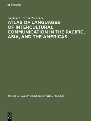 Atlas of Languages of Intercultural Communication in the Pacific, Asia and the Americas - Trends in Linguistics. Documentation [TILDOC] No. 13 (Hardback)