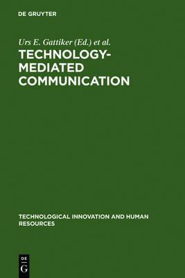 Technology-Mediated Communication - Technological Innovation & Human Resources (Hardback)