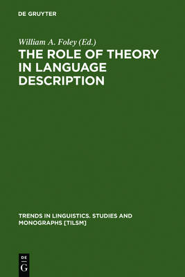 The Role of Theory in Language Description - Trends in Linguistics. Studies and Monographs [TiLSM] (Hardback)