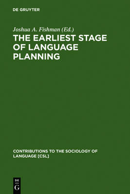 "The Earliest Stage of Language Planning: ""The First Congress"" Phenomenon - Contributions to the Sociology of Language [CSL] 65 (Hardback)"