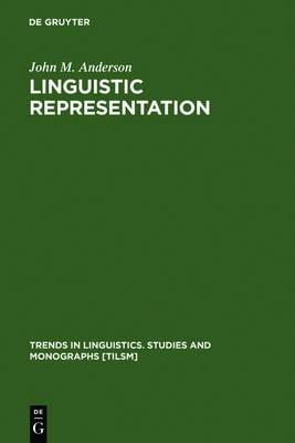 Linguistic Representation: Structural Analogy and Stratification - Trends in Linguistics. Studies and Monographs [TiLSM] (Hardback)