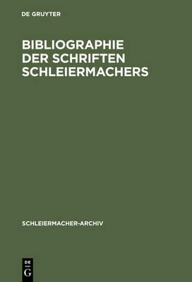 Bibliographie Der Schriften Schleiermachers (Hardback)